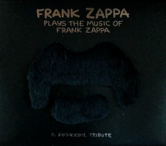 Frank Zappa: Plays the Music of Frank Zappa - A Memorial Tribute
