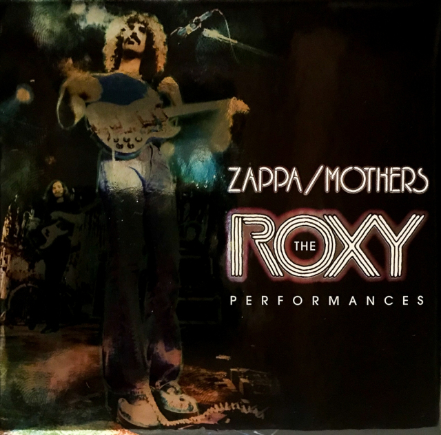 Zappa / Mothers: The Roxy Performances