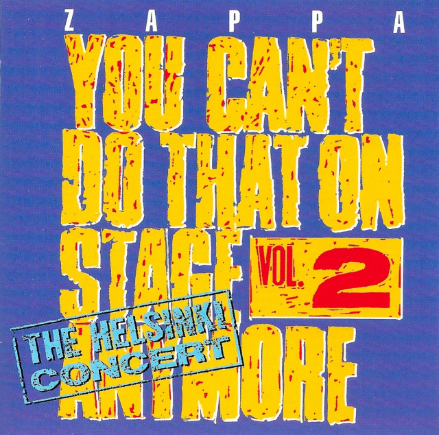 Zappa: You Can't Do That on Stage Anymore Vol. 2 - The Helsinki Concert