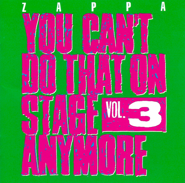 Zappa: You Can't Do That on Stage Anymore Vol. 3