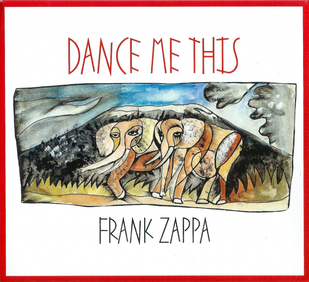 Frank Zappa: Dance Me This