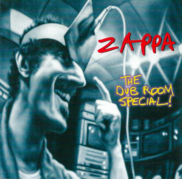 Frank Zappa: The Dub Room Special!