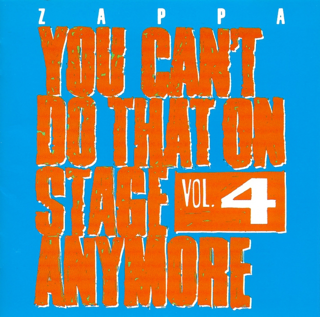 Zappa: You Can't Do That on Stage Anymore Vol. 4