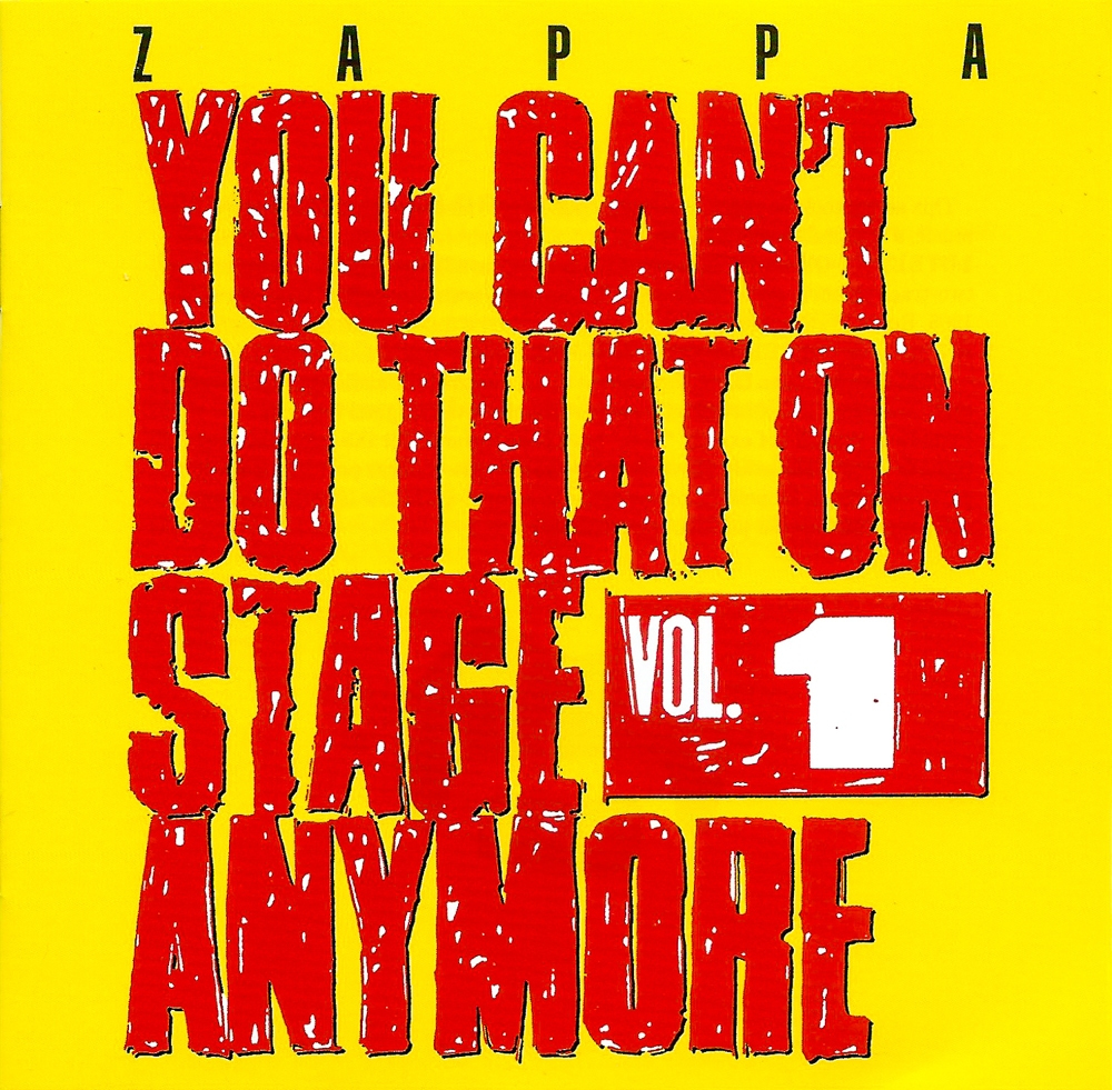 Zappa: You Can't Do That on Stage Anymore Vol. 1
