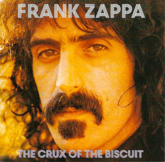 Frank Zappa: The Crux of the Biscuit