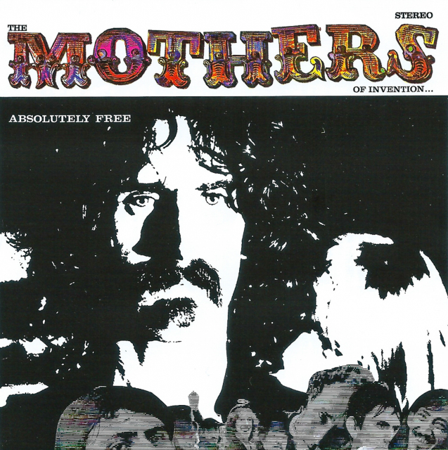 The Mothers of Invention: Absolutely Free