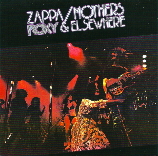 Zappa / Mothers: Roxy & Elsewhere