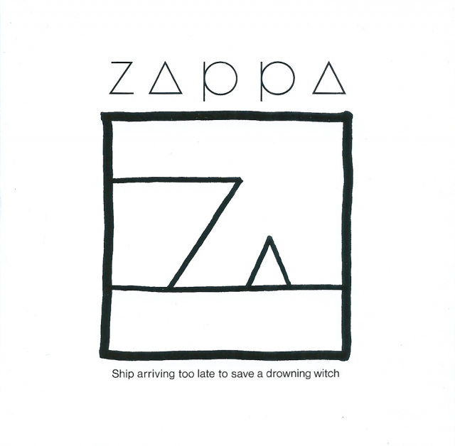 Zappa: Ship Arriving Too Late to Save a Drowning Witch