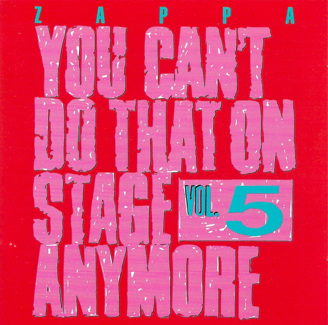 Zappa: You Can't Do That on Stage Anymore Vol. 5