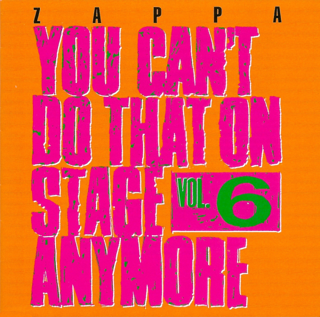 Zappa: You Can't Do That on Stage Anymore Vol. 6